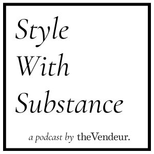 Style With Substance Podcast
