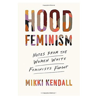Hood Feminism Mikki Kendall August Newsletter