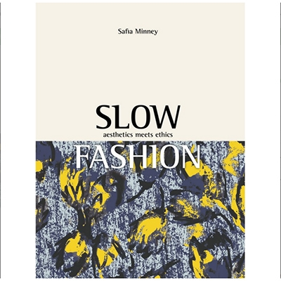 Your Essential Guide To Environmental Reading Slow Fashion Aesthetics Meets Ethics