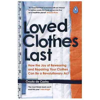 Refresh Your Reading List For Spring Loved Clothes Last Orsola de Castro