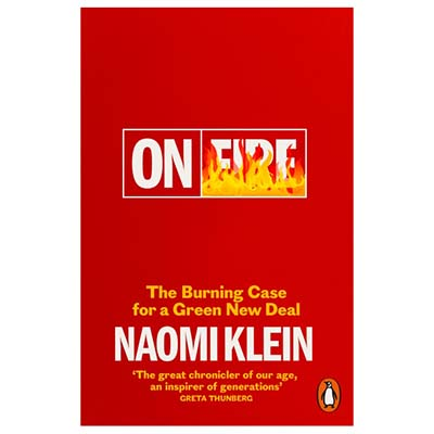 Refresh Your Reading List For Spring On Fire The Burning Case For A Green New Deal Naomi Klein
