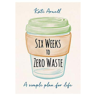 Refresh Your Reading List For Spring Six Weeks To Zero Waste Kate Arnell