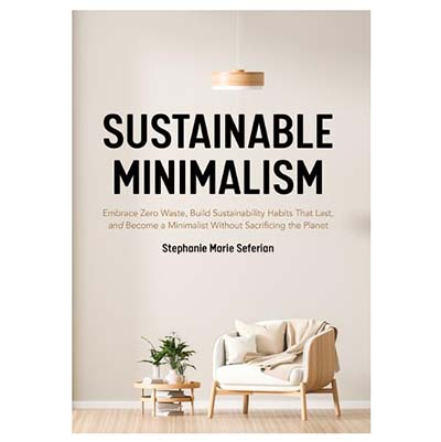 Refresh Your Reading List For Spring Sustainable Minimalism by Stephanie Marie Seferian