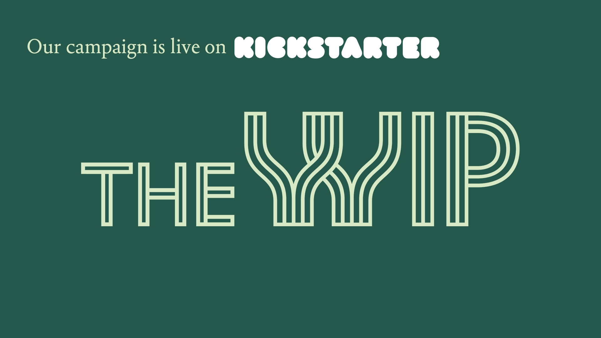 The WIP Campaign Live on Kickstarter